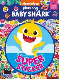 BABY SHARK. SUPER STICKER. EDIZ. A COLORI - AA.VV.