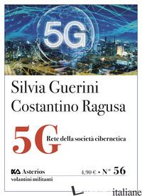 5G. RETE DELLA SOCIETA' CIBERNETICA - GUERINI SILVIA; RAGUSA COSTANTINO