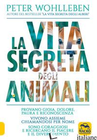 VITA SEGRETA DEGLI ANIMALI (LA) - WOHLLEBEN PETER