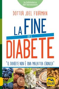 FINE DEL DIABETE (LA) - FUHRMAN JOEL