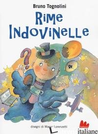 RIME INDOVINELLE. EDIZ. AD ALTA LEGGIBILITA' - TOGNOLINI BRUNO