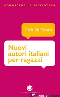 NUOVI AUTORI ITALIANI PER RAGAZZI - SALVIATI CARLA IDA