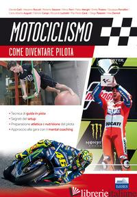 MOTOCICLISMO. COME DIVENTARE PILOTA - CARLI D. (CUR.)