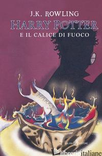 HARRY POTTER E IL CALICE DI FUOCO. NUOVA EDIZ.. VOL. 4 - ROWLING J. K.; BARTEZZAGHI S. (CUR.)