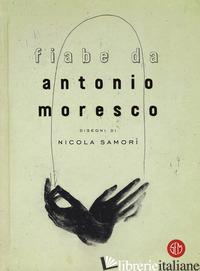 FIABE DA - MORESCO ANTONIO