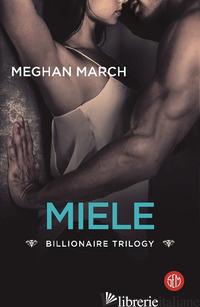 MIELE. BILLIONAIRE TRILOGY - MARCH MEGHAN
