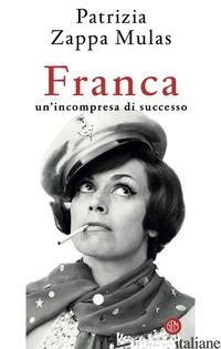 FRANCA. UN'INCOMPRESA DI SUCCESSO - ZAPPA MULAS PATRIZIA