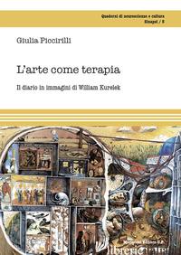 ARTE COME TERAPIA. IL DIARIO IN IMMAGINI DI WILLIAM KURELEK (L') - PICCIRILLI GIULIA