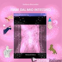 FIABE DAL MIO INTESTINO - BISCONTINI STEFANIA