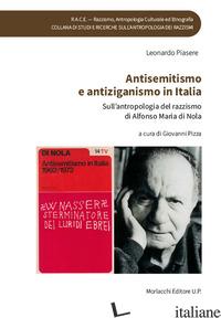 ANTISEMITISMO E ANTIZIGANISMO IN ITALIA. SULL'ANTROPOLOGIA DEL RAZZISMO DI ALFON - PIASERE LEONARDO; PIZZA G. (CUR.)