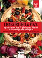MAESTRI DELLA PIZZA. IMPARERAI A FARE OLTRE 35 TIPI D'IMPASTO DIFFERENTI ED 83 R - MAZZEO A. (CUR.)