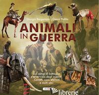 ANIMALI IN GUERRA - BERGAMINO GIORGIO; PALITTA GIANNI