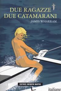 DUE RAGAZZE DUE CATAMARANI - WHARRAM JAMES