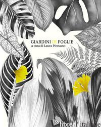 GIARDINI DI FOGLIE - PIROVANO L. (CUR.)