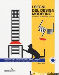 SEGNI DEL DESIGN MODERNO. MAO IL GATTO VUOLE SEDERSI UN PO'-THE LINES OF MODERN  - BELLEI MAURO