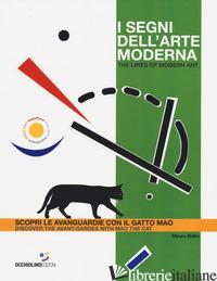 SEGNI DELL'ARTE MODERNA. SCOPRI LE AVANGUARDIE CON IL GATTO MAO-THE LINES OF MOD - BELLEI MAURO