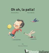 OH OH, LA PALLA! EDIZ. A COLORI - ROCA ELISENDA