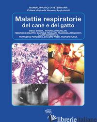 MALATTIE RESPIRATORIE DEL CANE E DEL GATTO - BOSCIA DIEGO; BUFALARI ANTONELLO; CORLETTO FEDERICO