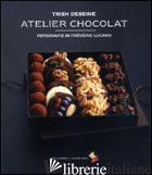 ATELIER CHOCOLAT - DESEINE TRISH