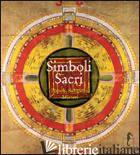 SIMBOLI SACRI. POPOLI, RELIGIONI, MISTERI - ADKINSON ROBERT
