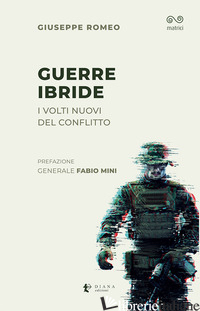 GUERRE IBRIDE. I NUOVI VOLTI DEL CONFLITTO - ROMEO GIUSEPPE
