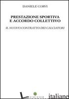 PRESTAZIONE SPORTIVA E ACCORDO COLLETTIVO - CORVI DANIELE