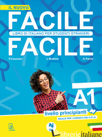 FACILE FACILE. LIBRO DI ITALIANO PER STUDENTI STRANIERI. A1 LIVELLO PRINCIPIANTI - CASSIANI PAOLO; MATTIOLI LAURA; PARINI ANNA