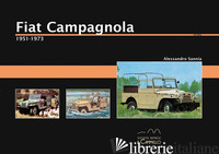 FIAT CAMPAGNOLA. 1951-1973 - SANNIA ALESSANDRO