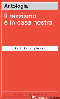RAZZISMO E' IN CASA NOSTRA (IL) - AA.VV.