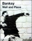 BANKSY. WALL AND PIECE - BANSKY