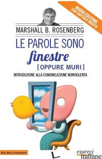 PAROLE SONO FINESTRE (OPPURE MURI). INTRODUZIONE ALLA COMUNICAZIONE NONVIOLENTA  - ROSENBERG MARSHALL BERTRAM; COSTETTI V. (CUR.)