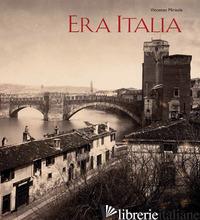 ERA ITALIA. IMMAGINI E COLLEZIONISMO. EDIZ. ILLUSTRATA - MIRISOLA VINCENZO