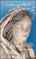 GLORIE DI MARIA. PARTE I (LE) - GAVA TIZIANA; BAGATO ROBERTO