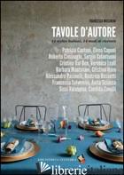 TAVOLE D'AUTORE. 14 STYLIST, 14 MODI DI RICEVERE - MOSCHENI FRANCESCA