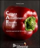 COTTURA ABBATTIMENTO RITORNO IN TEMPERATURA. FOOD MANAGEMENT DEL XXI SECOLO - LUISE FRANCO