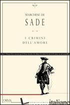 CRIMINI DELL'AMORE (I) - SADE FRANCOIS DE; D'ANGELO F. (CUR.)