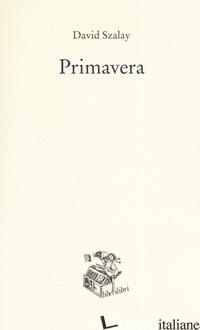 PRIMAVERA - SZALAY DAVID