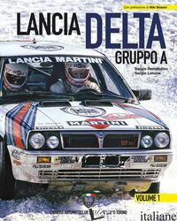 LANCIA DELTA GRUPPO A. EDIZ. ITALIANA E INGLESE. VOL. 1 - REMONDINO SERGIO; LIMONE SERGIO