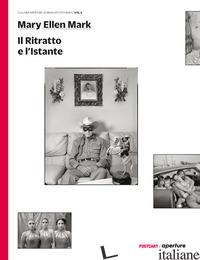 RITRATTO E L'ISTANTE. EDIZ. ILLUSTRATA (IL) - MARK MARY ELLEN