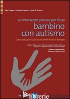 INTERVENTO PRECOCE PER IL TUO BAMBINO CON AUTISMO. COME UTILIZZARE L'EARLY START - ROGERS SALLY J.; DAWSON GERALDINE; VISMARA LAURIE A.; COLOMBI C. (CUR.); CHERICO