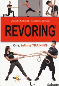 REVORING. ONE, INFINITE TRAINING - GOLLINUCCI EMANUELE; IANNUCCI ALESSANDRO
