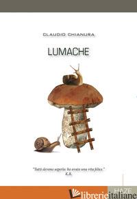 LUMACHE - CHIANURA CLAUDIO