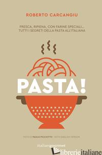 PASTA! EDIZ. ITALIANA E INGLESE - CARCANGIU ROBERTO