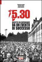 5.30. RICETTE ED ESPERIENZE DA UN EVENTO DI SUCCESSO - GRANA FRANCESCA; SEVERI SABRINA; BEZZANTI SERGIO