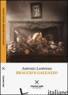 BRACCIO E GALEAZZO - LANTERNA ANTONIO