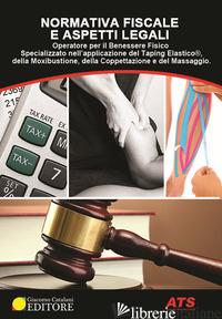 NORMATIVA FISCALE E ASPETTI LEGALI. OPERATORE PER IL BENESSERE FISICO SPECIALIZZ -