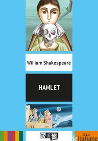 HAMLET. CON FILE AUDIO PER IL DOWNLOAD - SHAKESPEARE WILLIAM