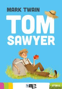 TOM SAWYER. CON FILE AUDIO PER IL DOWNLOAD - TWAIN MARK