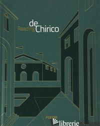READING DE CHIRICO. EDIZ. ILLUSTRATA - ROBINSON K. (CUR.)