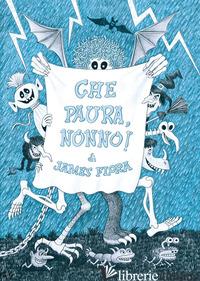 CHE PAURA, NONNO! - FLORA JAMES